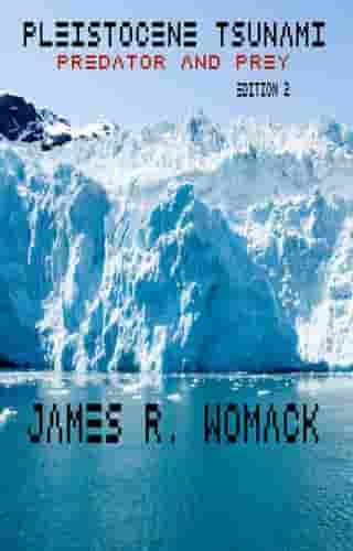 Pleistocene Tsunami: Predator and Prey by James R. Womack
