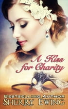 A Kiss For Charity by Sherry Ewing