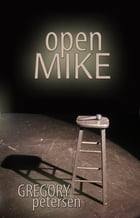 Open Mike by Gregory Petersen