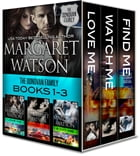 The Donovan Family Bundle (Love Me, Watch Me, Find Me) by Margaret Watson