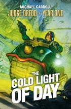 The Cold Light of Day by Michael Carroll