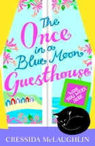 Wish You Were Here (The Once in a Blue Moon Guesthouse, Book 4) by Cressida McLaughlin