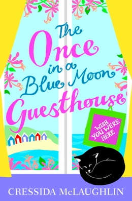 Book Wish You Were Here (The Once in a Blue Moon Guesthouse, Book 4) by Cressida McLaughlin