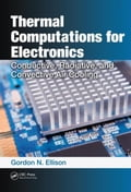 Thermal Computations for Electronics: Conductive, Radiative, and Convective Air Cooling