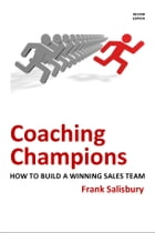 Coaching Champions: How to Build a Winning Sales Team