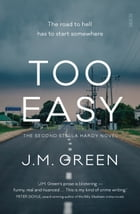 Too Easy by J.M. Green
