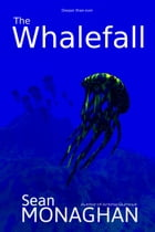 The Whalefall by Sean Monaghan