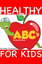 Healthy ABCs For Kids by Peter Crumpton