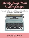 Merely Being There Is Not Enough: Women's Roles in Autobiographical Texts by Female Beat Writers 1d537e95-3f12-4ede-91d9-9ff66fb01f08
