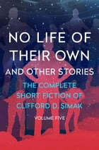 No Life of Their Own: And Other Stories by David W. Wixon