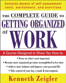 Book Getting Organized at Work : 24 Lessons to Set Goals, Establish Priorities, and Manage Your Time by Zeigler, Kenneth