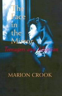 The Face in the Mirror: Teens and Adoption