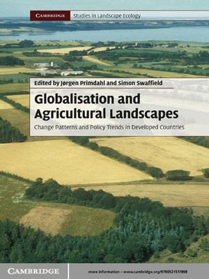Globalisation and Agricultural Landscapes Change Patterns and Policy trends in Developed Countries