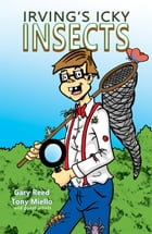 Irvings Icky Insects by Gary Reed