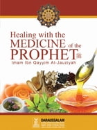 Healing with the Medicine of the Prophet (PBUH) by Darussalam Publishers