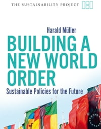 Building a New World Order: Sustainable Policies for the Future