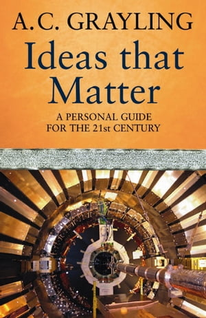 Ideas That Matter A Personal Guide for the 21st Century