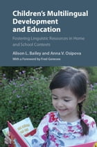 Children's Multilingual Development and Education: Fostering Linguistic Resources in Home and…