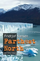 Farthest North: New edition annotated and linked: Volume 1 by Fridtjof Nansen