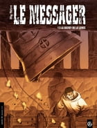 Le Messager - tome 5 - Le secret de la lance by Hervé Richez