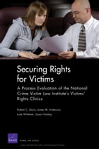 Securing Rights for Victims: A Process Evaluation of the National Crime Victim Law Institute's…