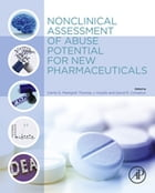 Nonclinical Assessment of Abuse Potential for New Pharmaceuticals by Carrie Markgraf, MD, PhD