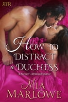 How To Distract a Duchess