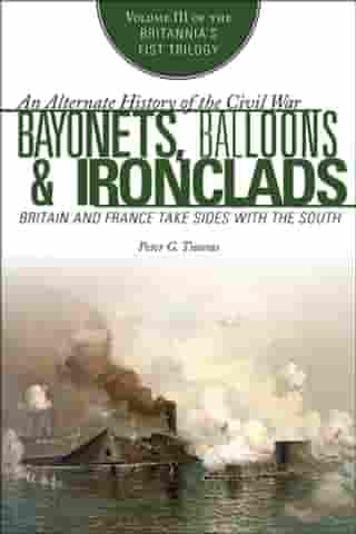Bayonets, Balloons & Ironclads: Britain and France Take Sides with the South