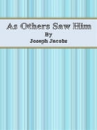 As Others Saw Him by Joseph Jacobs
