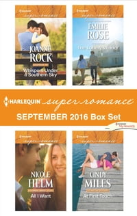 Harlequin Superromance September 2016 Box Set: Whispers Under a Southern Sky\All I Want\The Lottery…