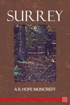Surrey by A.R. Hope Moncrieff
