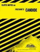 CliffsNotes on Voltaire's Candide by James K Lowers