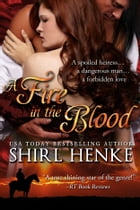 Fire in the Blood by shirl henke