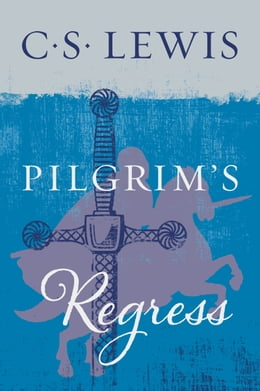 Book The Pilgrim's Regress by C. S. Lewis