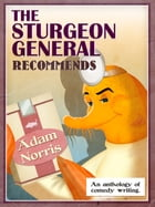 The Sturgeon General Recommends Adam Norris by Adam Norris