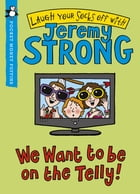 We Want to be On the Telly (Pocket Money Puffin) by Jeremy Strong