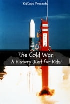 The Cold War: A History Just for Kids! by KidCaps