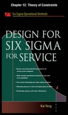 Design for Six Sigma for Service, Chapter 12 - Theory of Constraints by Kai Yang