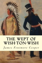 The Wept of Wish-Ton-Wish by James Fenimore Cooper