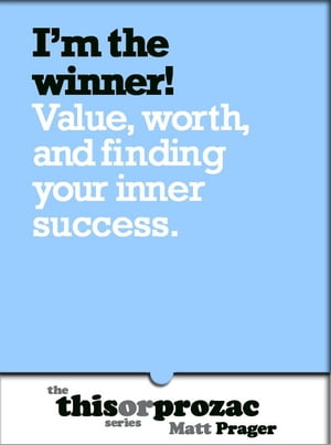 I'm The Winner!: Value Worth And Finding Your Inner Success by Matt Prager