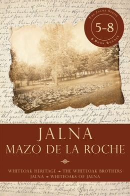 Book Jalna: Books 5-8: Whiteoak Heritage / Whiteoak Brothers / Jalna / Whiteoaks of Jalna by Mazo de la Roche