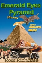 Emerald Eyes Pyramid: Emerald Eyes Trilogy, #3 by Ross Richdale