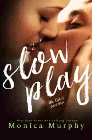 Slow Play by Monica Murphy