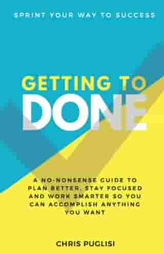 Getting to Done: Sprint Your Way to Success