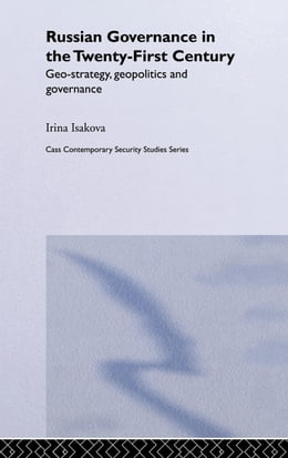 Book Russian Governance in 21st Century by Isakova, Irina