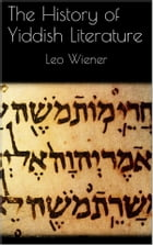 The History of Yiddish Literature by Leo Wiener