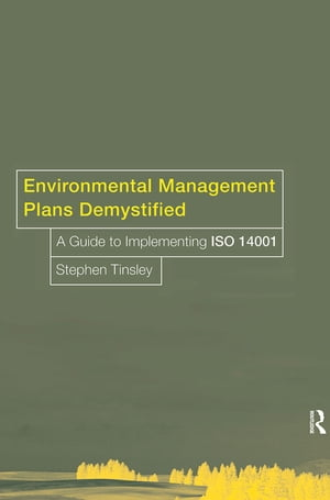 Environmental Management Plans Demystified A Guide to ISO14001