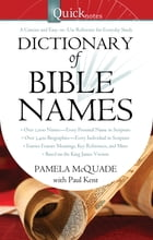 QuickNotes Dictionary of Bible Names by Pamela L. McQuade