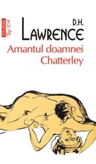 Amantul doamnei Chatterley by D.H. Lawrence