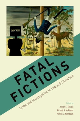 Book Fatal Fictions: Crime and Investigation in Law and LIterature by Alison L. LaCroix